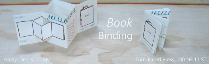 Book Binding demonstration at Turn-Based Press, 100 NE 11th ST, Miami, FL, Dec. 6, 11 AM